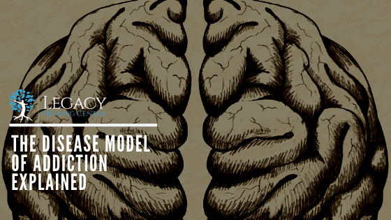 The Disease Model of Addiction Explained