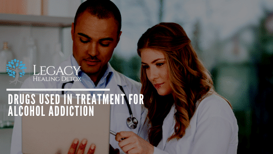 Drugs Commonly Used for Treatment of Alcohol Addiction