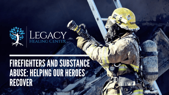 Firefighters and Substance Abuse: Helping Our Heroes Recover